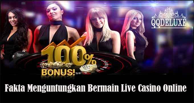 Fakta Menguntungkan Bermain Live Casino Online
