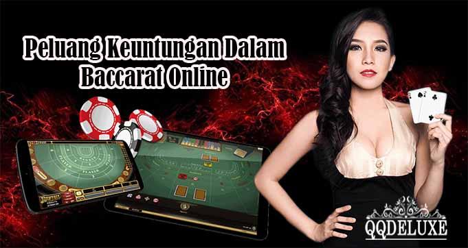 Peluang Keuntungan Dalam Baccarat Online