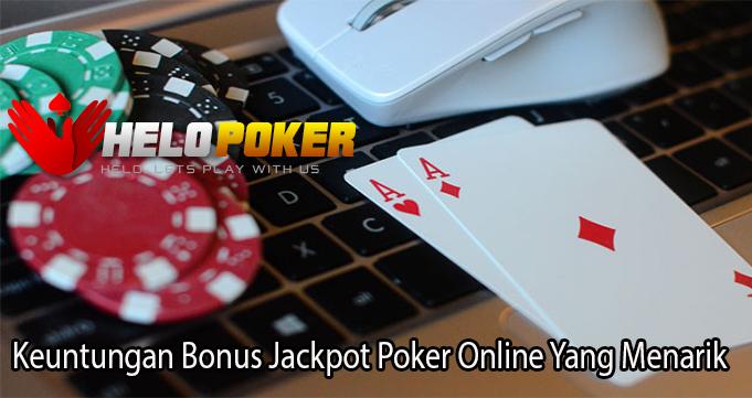 Keuntungan Bonus Jackpot Poker Online Yang Menarik
