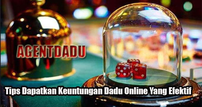 Tips Dapatkan Keuntungan Dadu Online Yang Efektif